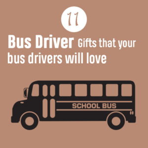 11 Bus Driver Gifts that your bus drivers will love