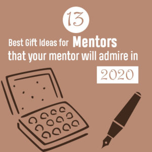 13 Best Gift Ideas for Mentors that your mentor will admire in 2020