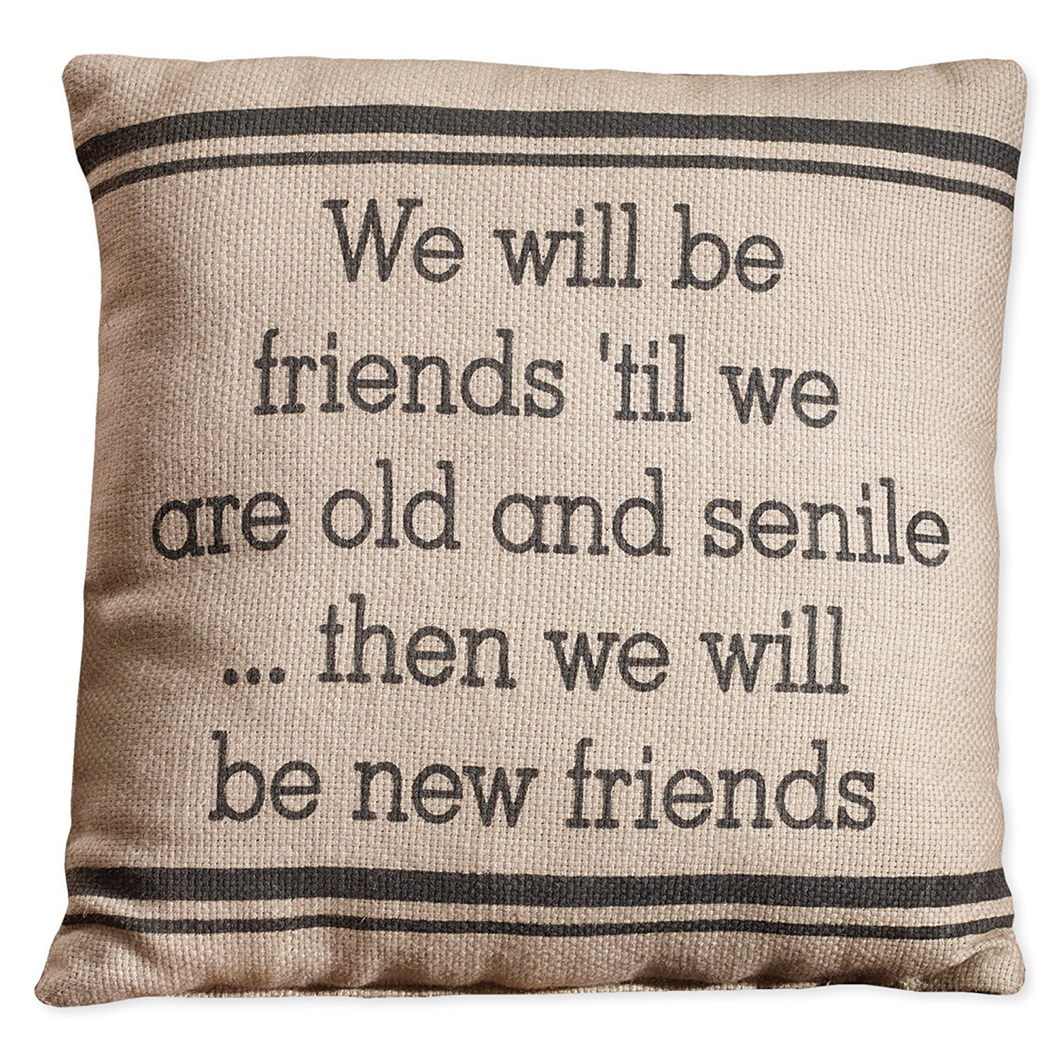 Throw Pillow (Friends 'Til We Are Old)
