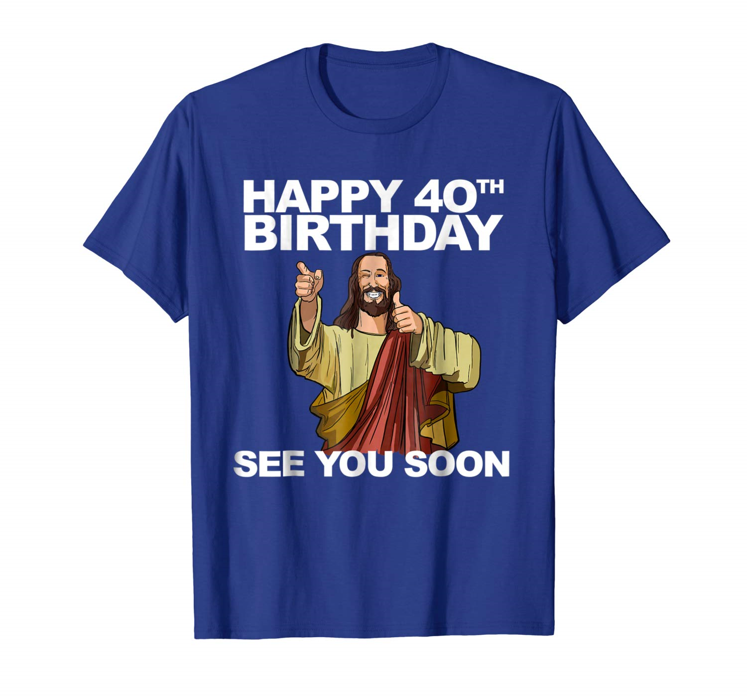 Happy 40th Birthday See You Soon shirt funny
